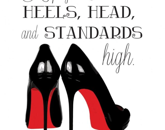 3250291-keep-your-head-heels-and-standards-high-quote-857x675